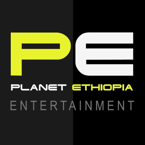 PLANET ETHIOPIA ENTERTAINMENT